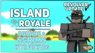 🔴 [Live] Roblox Island Royale 🌴 Sqauds - Scrims with Viewers [Revolver/Gun Re-mesh Update] 🔴
