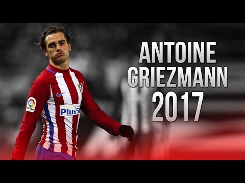 Antoine Griezmann - Best Goals & Skills - Atletico Madrid - 2017