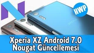 Sony Xperia XZ için Android 7.0 Nougat Güncellemesi