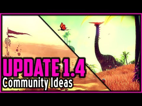 No Man's Sky Update 1.4 and Beyond | Community Ideas and Wants