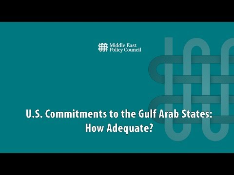 U.S. Commitments to the Gulf Arab States: How Adequate?