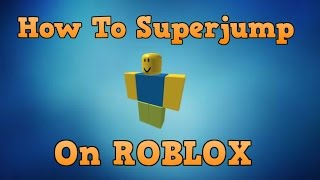How To Jump Higher In Roblox