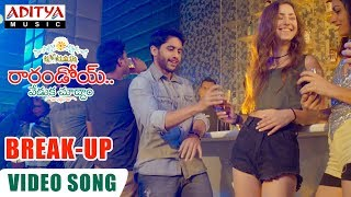 Break Up Song || Raarandoi Veduka Chuddam Songs || NagaChaitanya, Rakul,DSP