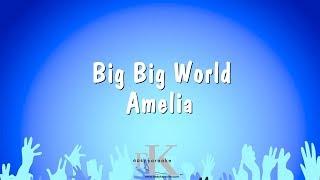 Big Big World - Amelia (Karaoke Version)