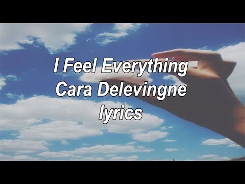 I Feel Everything//Cara Delevingne-lyrics