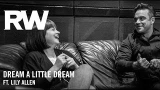 Robbie Williams | Dream A Little Dream ft. Lily Allen (Official Track)