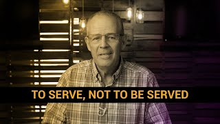 """To Serve, Not To Be Served"" 6/28/20 Service"