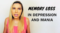 Memory Loss & Brain Damage in Depression and Mania.