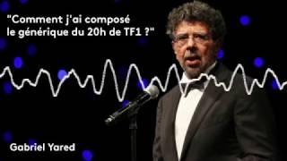 """Gabriel Yared : """"Comment j'ai composé le générique du 20h de TF1 ?"""""""