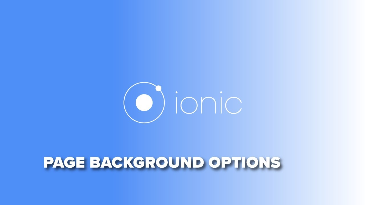 Ionic 3 - Page Background Options - YouTube 7550d9658635