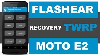 COMO FLASHEAR RECOVERY TWRP MOTO E2 FACIL!!! desbloquear bootloader en la descripcion del video