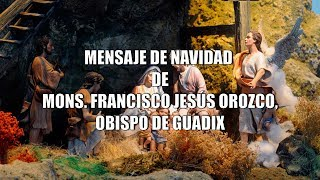Mensaje  de Navidad 2018 de Mons. Francisco Jesús Orozco, obispo de Guadix