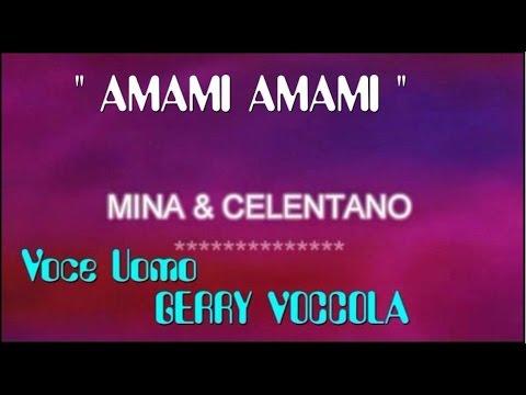 AMAMI AMAMI Mina Celentano Karaoke + voce GERRY Voccola