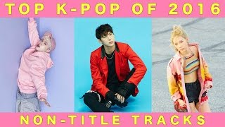 Top K-Pop Non-Title Tracks of 2016 (January-June)