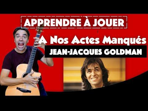 Apprendre à jouer A nos actes manqués de Jean-Jacques Goldman - guitare
