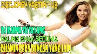 Gambar cover DJ KARNA SU SAYANG | PALING ENAK SEDUNIA | BEDA DARI YANG LAIN