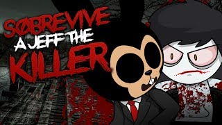 ROBLOX: SOBREVIVE A JEFF THE KILLER | The Return Of Jeff The Killer