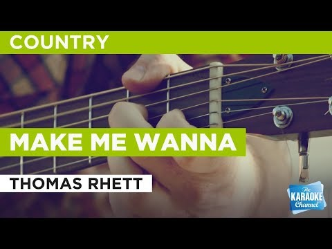 Make Me Wanna in the style of Thomas Rhett | Karaoke with Lyrics