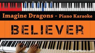 Imagine Dragons - Believer - HIGHER Key (Piano Karaoke / Sing Along)