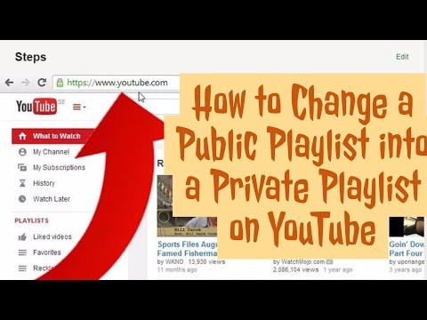 How to Change a Public Playlist into a Private Playlist on YouTube