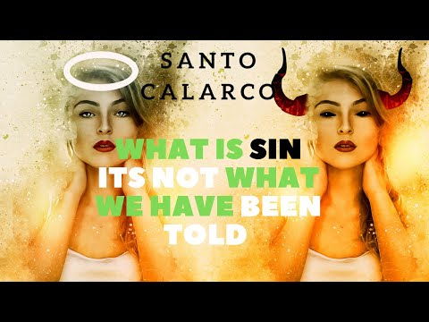 Santo Calarco: Bitesize - What is sin? It's not what we've been told!