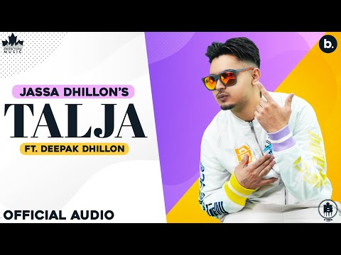 Talja (Official Song) Jassa Dhillon   Deepak Dhillon   Gur Sidhu   New Punjabi Song 2021   Above All - Brown Town Music