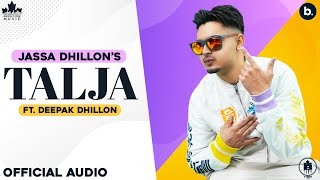 Talja (Official Song) Jassa Dhillon | Deepak Dhillon | Gur Sidhu | New Punjabi Song 2021 | Above All