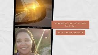 Preparing for Full Time Vanlife   Solo Female Vanlife    #solofemalevanlife #nomadiclife #blacknomad