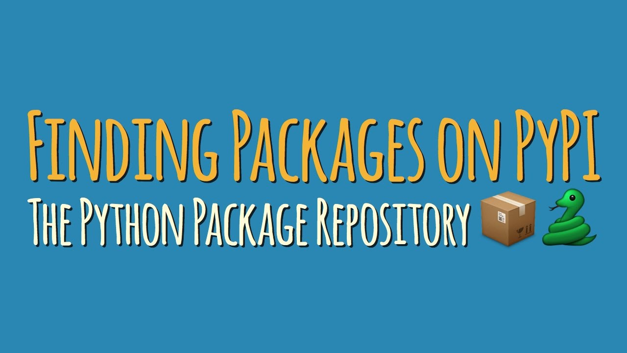 How to find great Python packages on PyPI, the Python Package Repository
