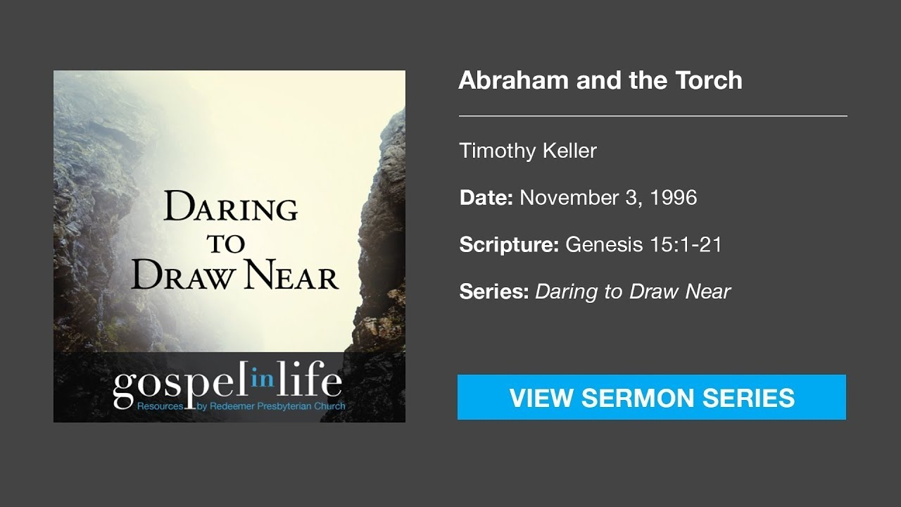 Abraham and the Torch – Timothy Keller [Sermon]