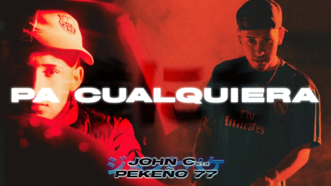 John C ft. Pekeño 77 - Pa Cualquiera (Video Oficial)
