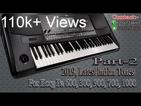 2019 Latest Indian Tones For Korg PA 300, 600, 700, 900, 1000 || By Dinesh Namdev. (PART-2)