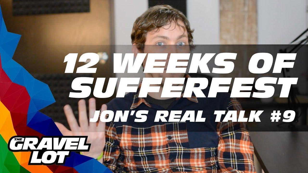 Real Talk 2019 - Sufferfest Review - Jon Episode 9