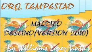 TEMPESTAD MALDITO DESTINO(PRIMICIA AGOSTO 2010)
