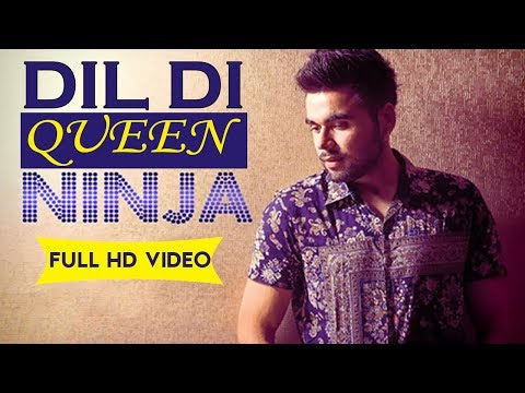 DIL DI QUEEN | NINJA | LYRICS VIDEO | LATEST PUNJABI SONGS 2017 | HD