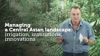 Christopher Martius – Managing a Central Asian landscape