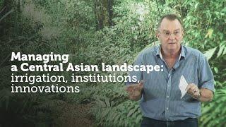 Christopher Martius – Managing a Central Asian landscape