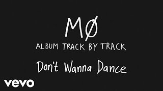 MØ - Don't Wanna Dance (Track by Track)