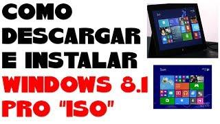 """DESCARGAR E INSTALAR WINDOWS 8.1 PRO """"ISO"""""""