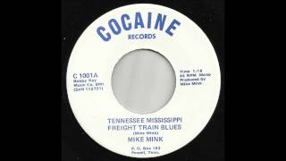 Mike Mink   Tennessee Mississippi Freight Train Blues