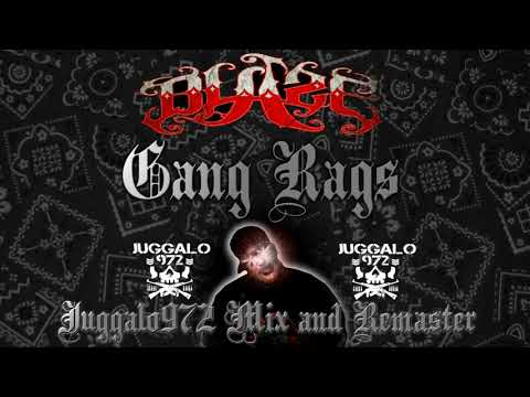 Blaze Ya Dead Homie - Gang Rags (Juggalo972 Mix and Remaster)