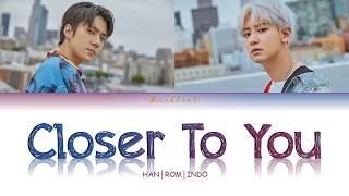 Download EXO SC (세훈 & 찬열) – Closer To You (부르면 돼) (HAN/ROM/INDO Color Coded Lyrics/가사) Mp3