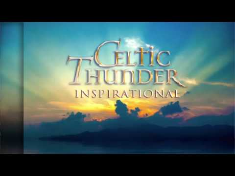 Celtic Thunder Inspirational - 'From the Ground Up'