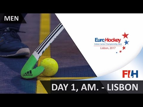 2017 EuroHockey Indoor Junior Championship - Day 1 AM - Lisbon, Portugal