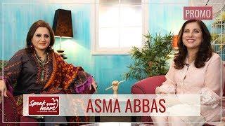 Asma Abbas | Promo | A Versatile Actor | Speak Your Heart With Samina Peerzada
