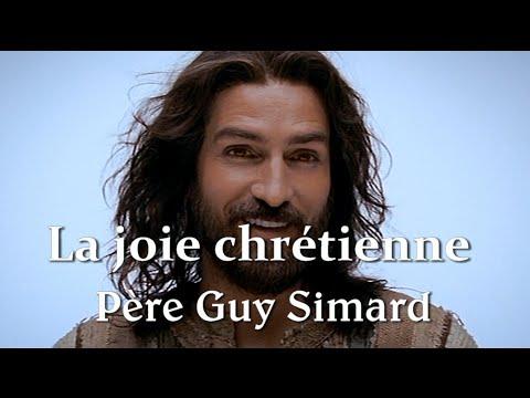 2. La joie chrétienne : celle qui n'a pas besoin de passer par les sens / Guy Simard