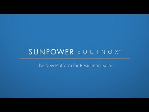 SunPower Equinox™ — New Platform for Residential Solar
