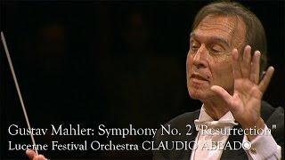 """Gustav Mahler: Symphony No. 2 """"Resurrection"""" (Lucerne Festival Orchestra, Claudio Abbado)"""