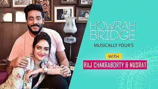 Howrah Bridge Musically Yours With Raj Chakraborty & Nusrat | Bolo Dugga Maiki | Sangeet Bangla