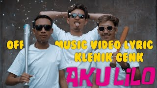 Download lagu KLENIK GENK - AKU LILO (OFFICIAL MUSIC VIDEO LYRIC)